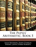 Richman, Julia: The Pupils' Arithmetic, Book 5