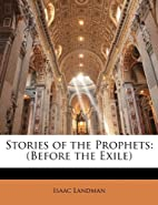 Stories of the prophets (before the exile)…