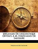 De Saussure, Ferdinand: Mélanges De Linguistique Offerts À M. Ferdinand De Saussure