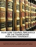 Rautenstrauch, Luis Montoto Y: Folk-Lore Español: Biblioteca De Las Tradiciones Populares Españoles ... (Spanish Edition)