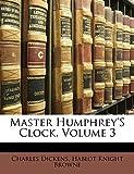 Dickens, Charles: Master Humphrey'S Clock, Volume 3