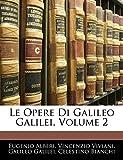 Bianchi, Celestino: Le Opere Di Galileo Galilei, Volume 2 (Latin Edition)