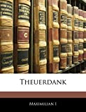 I, Maximilian: Theuerdank (German Edition)