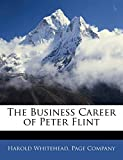 Whitehead, Harold: The Business Career of Peter Flint