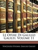 Viviani, Vincenzio: Le Opere Di Galileo Galilei, Volume 11 (Latin Edition)