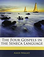 The Four Gospels in the Seneca Language by…