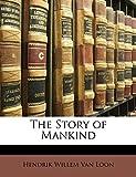 Van Loon, Hendrik Willem: The Story of Mankind