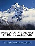 Julian, .: Iulianos Der Abtruennige: Syrische Erzaehlungen (German Edition)