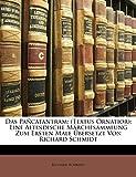 Schmidt, Richard: Das Pancatantram: (Textus Ornatior); Eine Altindische Marchesammlung Zum Ersten Male Ubersetzt Von Richard Schmidt (German Edition)