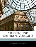 Muther, Richard: Studien Und Kritiken, Volume 2 (German Edition)
