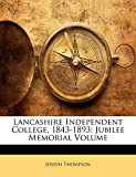 Thompson, Joseph: Lancashire Independent College, 1843-1893: Jubilee Memorial Volume