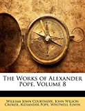 Courthope, William John: The Works of Alexander Pope, Volume 8