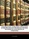 Bauer, Erwin: Naturalismus, Nihilismus, Idealismus in Der Russischen Dichtung: Literar-Historische Und Kritische Streifzuge (German Edition)