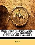Notker, .: Denkmahle Des Mittelalters: St. Gallen's Altteutsche Sprachschætze, Volume 1 (German Edition)