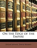 Jepson, Edgar: On the Edge of the Empire