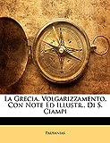 Pausanias, .: La Grecia. Volgarizzamento, Con Note Ed Illustr., Di S. Ciampi (Italian Edition)