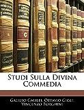 Galilei, Galileo: Studi Sulla Divina Commedia (Italian Edition)