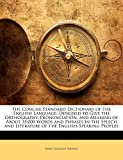 Fernald, James Champlin: The Concise Standard Dictionary of the English Language: Designed to Give the Orthography, Pronunciation, and Meaning of About 35,000 Words and ... Literature of the English-Speaking Peoples