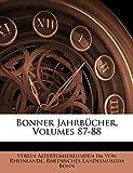 Von Rheinlande, Verein Altertumsfreunden: Bonner Jahrbucher, Volumes 87-88 (German Edition)