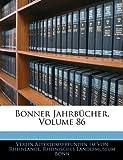 Von Rheinlande, Verein Altertumsfreunden: Bonner Jahrbucher, Volume 86 (German Edition)