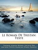 Thomas, .: Le Roman De Tristan: Texte (French Edition)