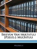 Multatuli, .: Brieven Van Multatuli [Pseud.] (Dutch Edition)