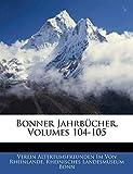 Von Rheinlande, Verein Altertumsfreunden: Bonner Jahrbucher, Volumes 104-105 (German Edition)