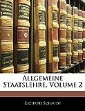 Schmidt, Richard: Allgemeine Staatslehre, Volume 2 (German Edition)