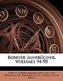 Von Rheinlande, Verein Altertumsfreunden: Bonner Jahrbucher, Volumes 94-95 (German Edition)