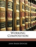 Opdycke, John Baker: Working Composition