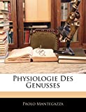Mantegazza, Paolo: Physiologie Des Genusses (German Edition)
