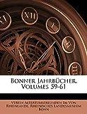 Von Rheinlande, Verein Altertumsfreunden: Bonner Jahrbucher, Volumes 59-61 (German Edition)