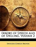 Brewer, Ebenezer Cobham: Errors of Speech and of Spelling, Volume 2