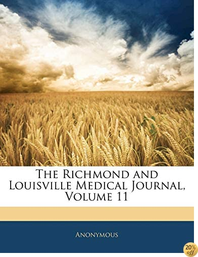 The Richmond and Louisville Medical Journal, Volume 11