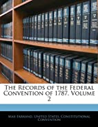 Records of the Federal Convention of 1787…