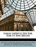 De La Fontaine, Jean: Fables Inédites Des Xiie, Xiiie Et Xive Siècles (French Edition)