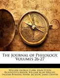 Clark, William George: The Journal of Philology, Volumes 26-27