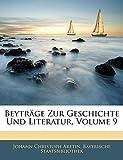 Aretin, Johann Christoph: Beyträge Zur Geschichte Und Literatur, Volume 9 (German Edition)
