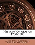 Bates, Alfred: History of Alaska: 1730-1885