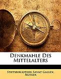 Gallen, Stiftsbibliothek Sankt: Denkmahle Des Mittelalters (German Edition)
