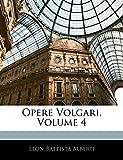 Alberti, Leon Battista: Opere Volgari, Volume 4 (Italian Edition)