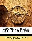De Béranger, Pierre Jean: OEuvres Complètes De P. J. De Béranger (French Edition)