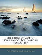 The Story of Gotton Connixloo: Followed by…