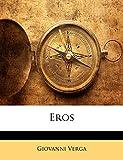 Verga, Giovanni: Eros (Italian Edition)