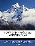 Von Rheinlande, Verein Altertumsfreunden: Bonner Jahrbücher, Volumes 70-72 (German Edition)
