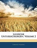 Husserl, Edmund: Logische Untersuchungen, Volume 2 (German Edition)