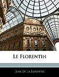 De La Fontaine, Jean: Le Florentin (French Edition)