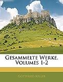 Keller, Gottfried: Gesammelte Werke, Erster Band (German Edition)