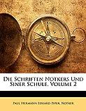 Piper, Paul Hermann Eduard: Die Schriften Notkers Und Siner Schule, Volume 2 (German Edition)