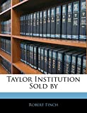 Finch, Robert: Taylor Institution Sold by